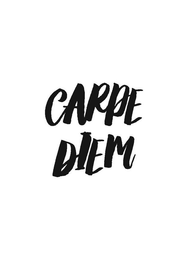 Live for the day (Carpe Diem)